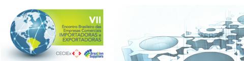 Comerciais exportadoras como parceiras das indústrias no comércio exterior é tema do VII Encontro CECIEx