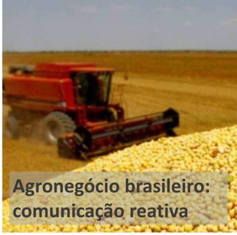 Agronegócio brasileiro: sem estratégia contínua de branding, só pode viver de reação